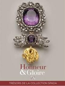 Paris, Musée national de la Légion d'honneur : Honneur & Gloire. Trésors de la collection Spada. 19 Novembre 2008 – 15 Mars 2009