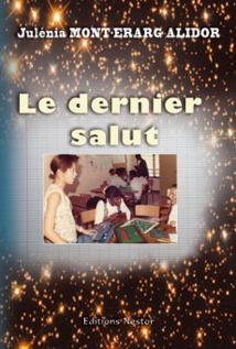 Le dernier salut, par Juliéna Mont-Erarg Alidor, Editions Nestor