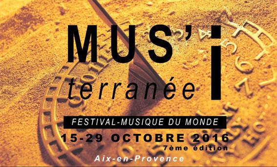 MUS'iterranée. Le Rendez-vous aixois des musiques du Monde du 15 au 29 octobre 2016 à Aix-en-Provence