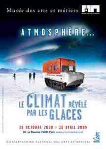 28 octobre 2008 au 30 avril 2009 > Paris, Musée des arts et métiers : Atmosphère ... le climat révélé par les glaces