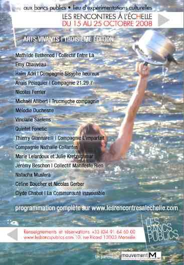 15-25/10/2008 > Marseille, Les Bancs publics : les Rencontres à l'échelle. Arts vivants, 3e édition