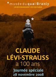 28 novembre 2008 > Paris, Musée du quai Branly : Claude Lévi-Strauss a 100 ans. Journée spéciale