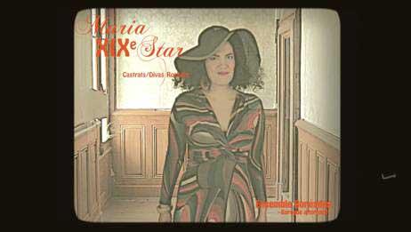 Maria-XIXe-Star, troisième volet du cycle Castrats/Divas/Rockers, par l'Ensemble Boréades au Théâtre des Marronniers, Lyon, du 3 au 16 novembre 2016