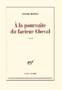 Gérard Manset. A la poursuite du facteur Cheval. Editions Gallimard
