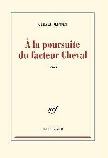 Gérard Manset. A la poursuite du facteur Cheval. Editions Gallimard