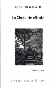 « La Chouette effraie », un roman de Christian Wasselin aux Soleils bleus éditions