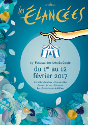 19e édition du Festival des arts du geste Les Élancées, 1-12 février 2017 dans six communes des Bouches du Rhône
