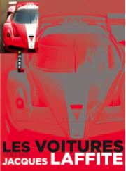 Les voitures vues par Jacques Laffite. Editions Hugo et Cie, collection Phare's. 320 pages, 200 photos – 25 €