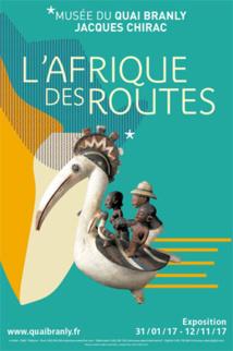 Exposition L'Afrique  des routes, musée du quai Branly Jacques Chirac, Paris, du 31 janvier au 12 novembre 2017
