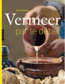 Vermeer par le détail, par Gary Schwartz, collection « Par le détail »