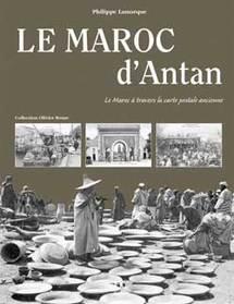 Le Maroc d'antan. Le Maroc à travers la carte postale ancienne par Philippe Lamarque, éditions HC