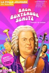 23 au 25/01 > Folle journée 2009 en région Pays de la Loire, Bach, Buxtehude, Schütz aux sources de la musique de Jean-Sébastien Bach