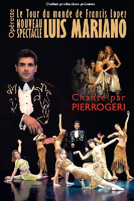 Opérette le 16 janvier :  Nouveau spectacle Luis Mariano : Le Tour du Monde de Francis Lopez, à Seynod (74)