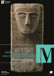 Trafic illicite de biens culturels, exposition au Musée d'art et d'histoire de Genève du 14 mars au 30 septembre 2017