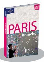 Paris Branché, le plein de nouvelles adresses de Caroline Delabroy, Éditions Lonely Planet