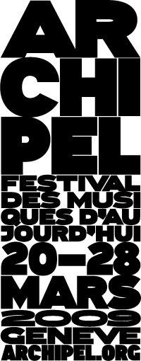 20 au 28 mars Festival Archipel, festival des musiques d'aujourd'hui à Genève