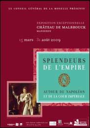 15 mars au 31 août, exposition «Splendeurs de l'Empire, autour de Napoléon et de la Cour impériale »,  Château de Malbrouck à Manderen (Moselle)