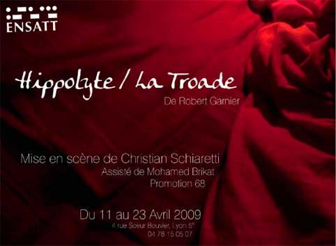 11 au 23 avril, Hippolyte et La Troade, tragédies baroques, de Robert Garnier, mise en scène Christian Schiaretti avec la 68ème promotion de l'ENSATT