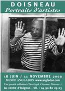 18 juin au 11 novembre 09, Doisneau, Portraits d'artistes au Musée Angladon à Avignon dont Utrillo, Picasso, Braque, Foujita, Despiau, Laurens, Arp,  Léger, Dubuffet, Chaissac, Buffet, Lhote ou Duchamp