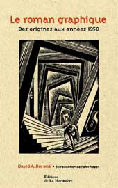 Le Roman Graphique. Des origines aux années 50, par David A. Beröna. Editions La Martinière
