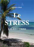 Le Stress, les solutions, par Pierre Aimar, éditions Pac Presse