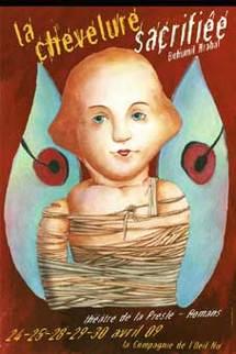 24 au 30 avril, La chevelure sacrifiée de Bohumil Hrabal, Cie de l'Oeil Nu. Mise en scène : Serge Brozille, théâtre de la Presle, Romans (Drôme)