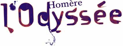 12 juin au 1er août, « L'Odyssée », une création homérique au Fort de Bron (69) adaptée par André Fornier