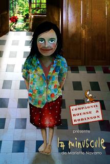 21 avril au 3 mai, La Minuscule, de Mariette Navarro, Cie Rousse et Robinson, Espace 44 Théâtre, Lyon
