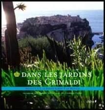 Dans les jardins des Grimaldi. Mic Chamblas-Ploton. Photographe : Jean-Baptiste Leroux. Préface de SAR le Prince Albert II de Monaco. Chêne éditeur