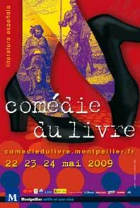 22 au 24 mai 09, Comédie du Livre 2009. La littérature espagnole à l'honneur, à Montpellier