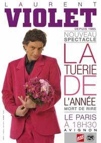 « La Tuerie de l'Année » de Laurent Violet - Festival d'Avignon 2009 avant une grande scène parisienne