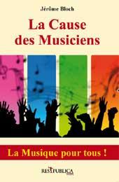La cause des musiciens de Jérôme Bloch, éditions Res Publica