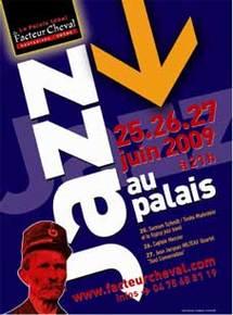 25, 26 et 27 juin 09, le Palais Idéal propose Jazz au Palais, à Hauterives, Drôme, avec Samson Schmitt & Timbo Mehrstein and the Gypsy Jazz Band, Captain Mercier, Jean-Jacques Milteau