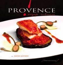 Xavier Mathieu et Serge Alvarez : Provence, un livre de saveurs par un des meilleurs chefs du Lubéron