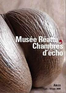 8 juillet au 29 novembre 2009, Exposition Musée Réattu/Chambres d'écho au Musée Réattu, Arles