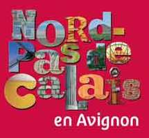 8 au 31 juillet, Nord-Pas de Calais en Avignon, 9e édition, Avignon Off