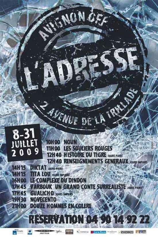 8 juillet au 1er août, Théâtre de l'Adresse, Avignon Off 09, 13 spectacles tout au long de la journée !