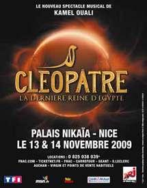 Cléôpatre, le nouveau spectacle musical de Kamel Ouali au Palais Nikaïa les 13 et 14 Novembre 2009