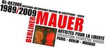 7 juillet – 6 août, «1989-2009. Le Mur de Berlin. Artistes pour la Liberté» Collection Sylvestre Verger, Deutsches Historisches Museum - Berlin