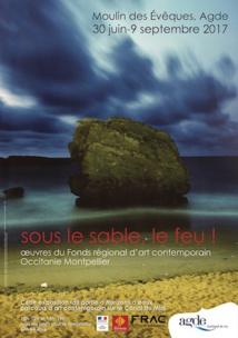 Sous le sable, le feu. FRAC Occitanie Montpellier, du 30 juin au 9 septembre 2017