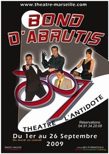1er au 26 Septembre, « Bond d'Abrutis » ou l'histoire d'un 007 d'un nouveau genre sur les planches du théâtre de l'Antidote à Marseille