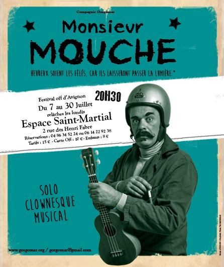 Avignon Off. Monsieur Mouche, Solo clownesque du 7 au 30 juillet (relâches les lundis) à l'Espace Saint-Martial à 20h30