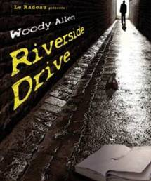 Du 4 au 10 octobre 2009, le Théâtre des Marronniers accueille la reprise exceptionnelle du spectacle créé en 2008 aux Marronniers par la compagnie Le Radeau, Riverside Drive de Woody Allen