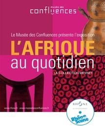 Jusqu'au 29 novembre, L'Afrique au quotidien, la collection Meynet, Découvrez les collections africaines du Musée des Confluences au Musée Africain de Lyon.