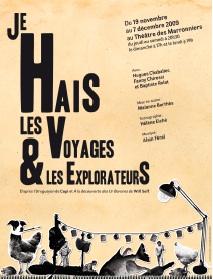 9 novembre au 7 décembre, le Théâtre des Marronniers accueille au sein de « l'espace compagnie invitée » la nouvelle création de la compagnie United Mégaphone : Je hais les voyages et les explorateurs