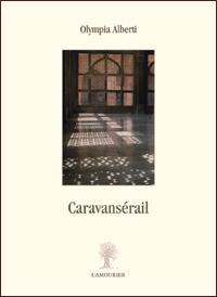 Olympia Alberti, Caravansérail, L'Amourier éditions