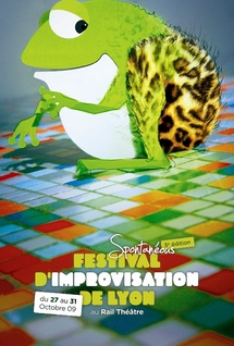 SPONTANéOUS 2009, festival International d'Improvisation.  L'impro sera bondissante et inarrêtable ! à Vaise (69)