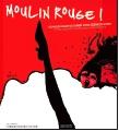 """""""Moulin Rouge! 120 ans en images du cabaret le plus célèbre du monde!"""" par Jean-Luc Planche - Stanislassia Klein - Florian Claudel"""