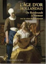 « L'âge d'or hollandais. De Rembrandt à Vermeer. Avec les chefs-d'oeuvre du Rijksmuseum ». Dvd aux éditions Pinacothèque de Paris