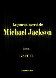 Le journal secret de Michael Jackson par  Léo Pitte, Les Presses du Midi